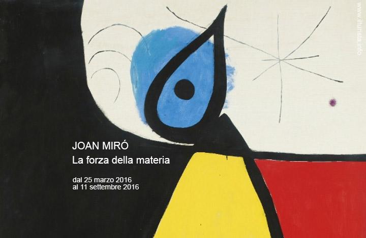 Joan Mirò in mostra a Milano al Museo delle Culture   Date 2016